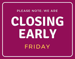 Image result for closing early